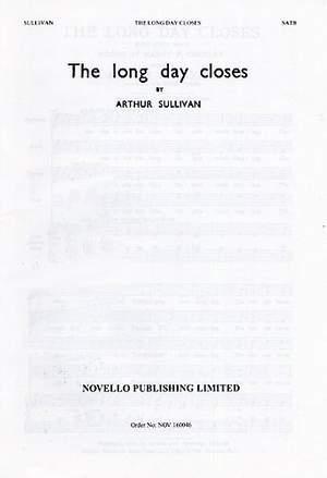 Arthur Seymour Sullivan: The Long Day Closes (SATB)
