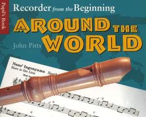 Recorder From The Beginning: Around The World