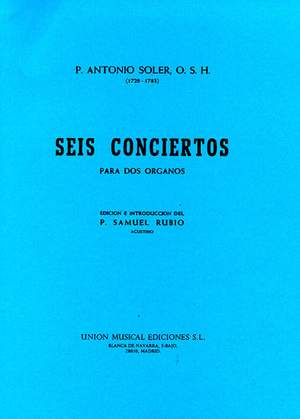 Antonio Soler: Seis Conciertos Para Dos Organos
