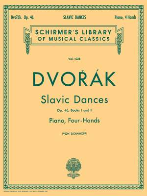 Antonín Dvořák: Slavonic Dances Op.46 Books 1 And 2