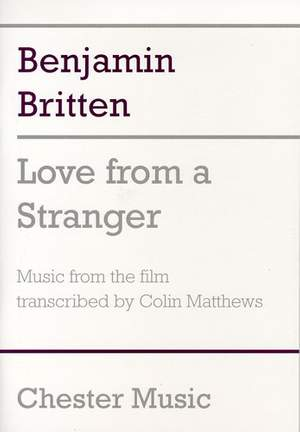 Benjamin Britten: Love From A Stranger
