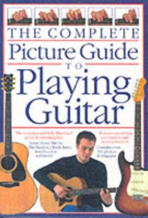 Complete Picture Guide to Playing Guitar