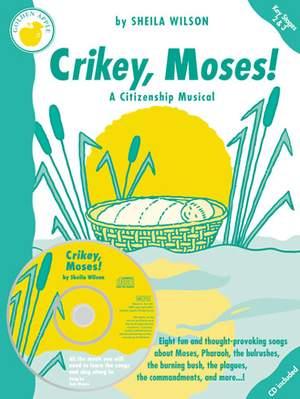 Sheila Wilson: Crikey, Moses!