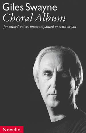 Giles Swayne: Choral Album