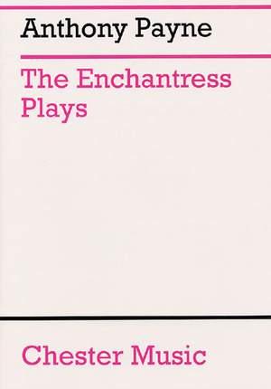 Anthony Payne: The Enchantress Plays