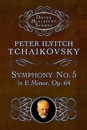 Pyotr Ilyich Tchaikovsky: Symphony No.5 In E Minor, Op.64