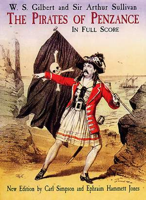 William Schwenck Gilbert: The Pirates Of Penzance In Full Score