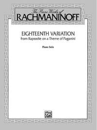 Sergei Rachmaninoff: Eighteenth Variation (from Rhapsodie on a Theme of Paganini)
