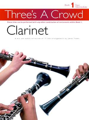 Three's A Crowd: Book 1 Clarinet