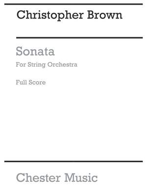 Christopher Brown: Sonata For String Orchestra
