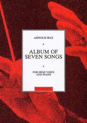 Arnold Bax: Album Of Seven Songs