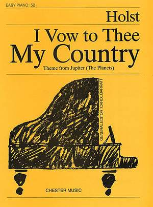 Gustav Holst: I Vow To Thee My Country (Easy Piano No.52)
