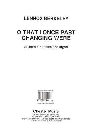 Lennox Berkeley: O That I Once Past Changing Were