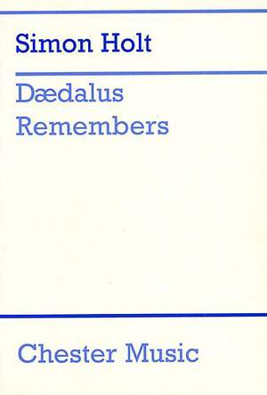 Simon Holt: Daedalus Remembers