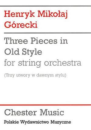 Henryk Mikolaj Górecki: Three Pieces In Old Style
