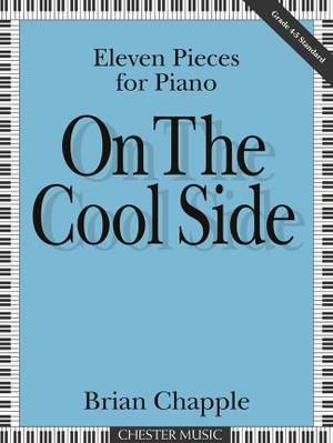 Brian Chapple: On The Cool Side (11 Pieces For Piano)