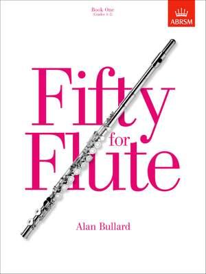 Alan Bullard: Fifty For Flute Book 1