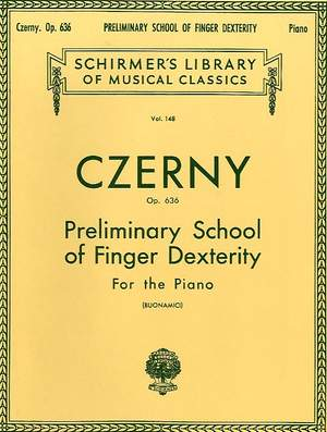 Carl Czerny: Preliminary School Of Finger Dexterity Op.636