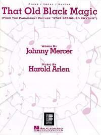 Harold Arlen: That Old Black Magic (PVG)
