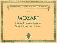 Wolfgang Amadeus Mozart: Original Compositions For One Piano, Four Hands