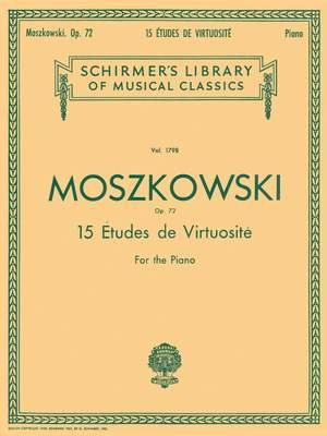 Moritz Moszkowski: 15 Etudes De Virtuosité, Op. 72