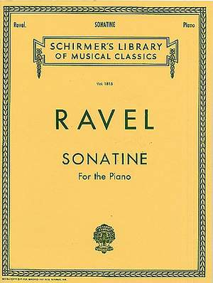 Maurice Ravel: Sonatine For Piano