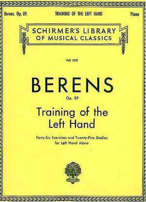Hermann Berens: Training of the Left Hand, Op. 89