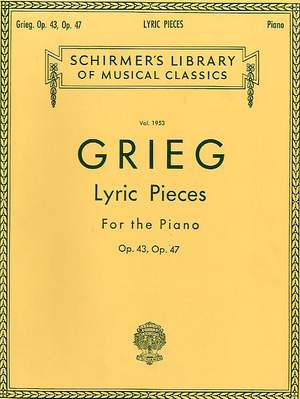 Edvard Grieg: Lyric Pieces For The Piano Op.43 And 47