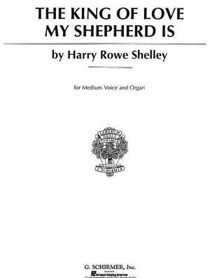 Harry Rowe Shelley: The King of Love My Shepherd Is