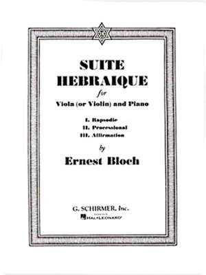 Ernest Bloch: Suite Hébraïque For Viola