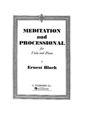 Ernest Bloch: Meditation And Processional