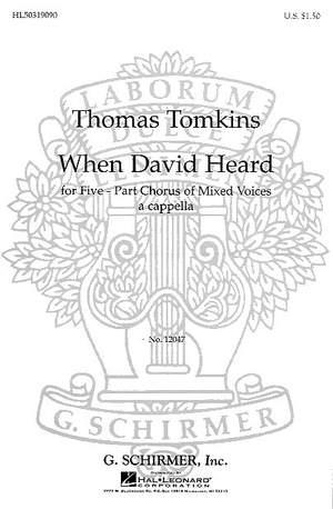 Thomas Tomkins: When David Heard