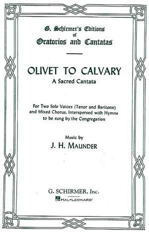 J. H. Maunder: Olivet To Calvary Vocal Score A Sacred Cantata