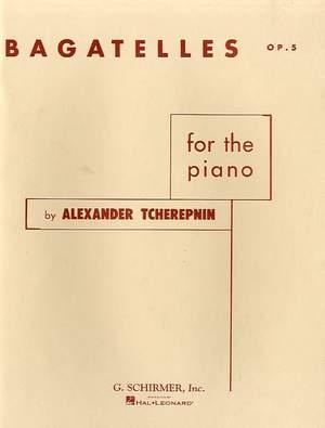Alexander Tcherepnin: Bagatelles For The Piano Op. 5