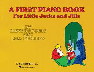 Irene Rodgers: First Piano Book for Little Jacks and Jills
