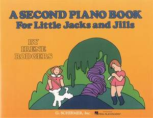 Irene Rodgers: Second Piano Book for Little Jacks and Jills