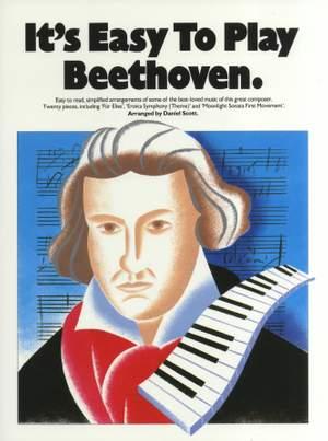 Ludwig van Beethoven: It's Easy To Play Beethoven
