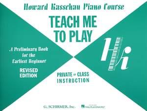 Howard Kasschau: Teach Me to Play: Preliminary Beginner Book