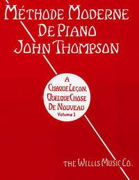 John Thompson: Méthode Moderne de Piano John Thompson Volume 1