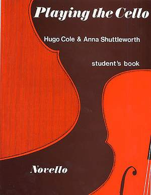 Anna Shuttleworth_Hugo Cole: Playing The Cello (Student's Book)