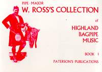 W Ross: Ross's Collection Of Highland Bagpipe Music Book 1