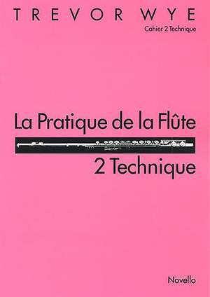 Trevor Wye: La Pratique de la Flute - 2 Technique