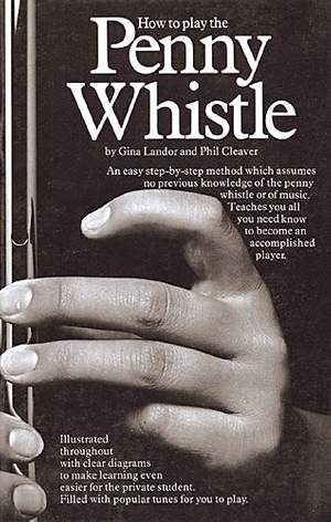 Phil Cleaver: How To Play The Penny Whistle