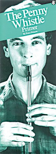 Peter Pickow: The Penny Whistle Primer