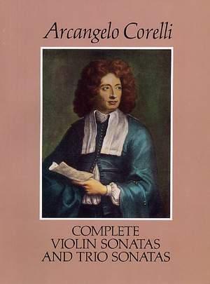 Arcangelo Corelli: Complete Violin Sonatas and Trio Sonatas