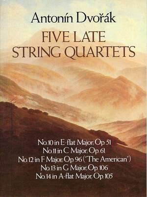 Antonin Dvorák: Five Late String Quartets