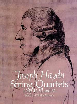 Franz Joseph Haydn: String Quartets Opp. 42, 50 And 54