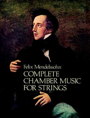 Felix Mendelssohn Bartholdy: Complete Chamber Music For Strings