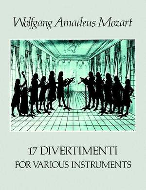 Wolfgang Amadeus Mozart: 17 Divertimenti For Various Instruments