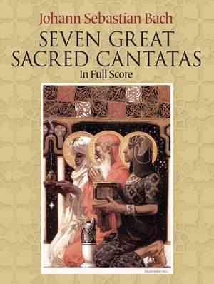 Johann Sebastian Bach: Seven Great Sacred Cantatas